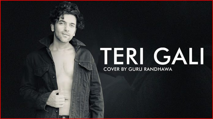 Teri Gali Cover Lyrics - Guru Randhawa