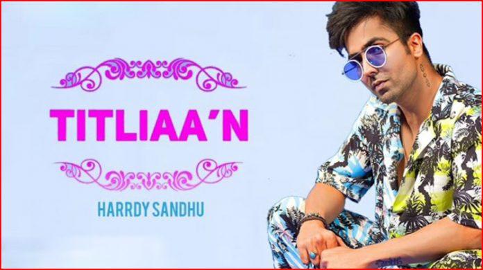 Titliyan Lyrics - Harrdy Sandhu