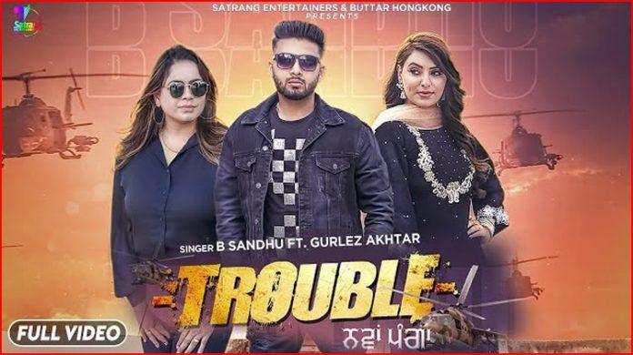 Trouble - Nawa Panga Lyrics - B Sandhu