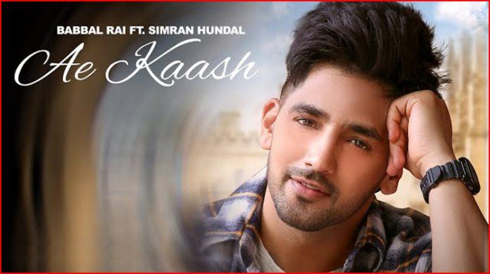 Ae Kaash Lyrics - Babbal Rai