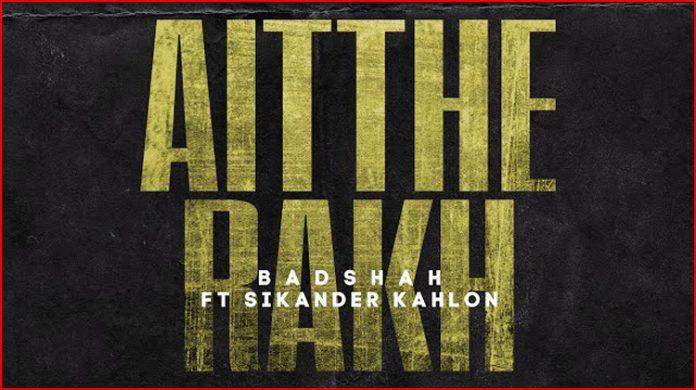 Aithe Rakh Lyrics - Badshah