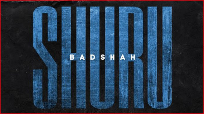Shuru Lyrics - Badshah