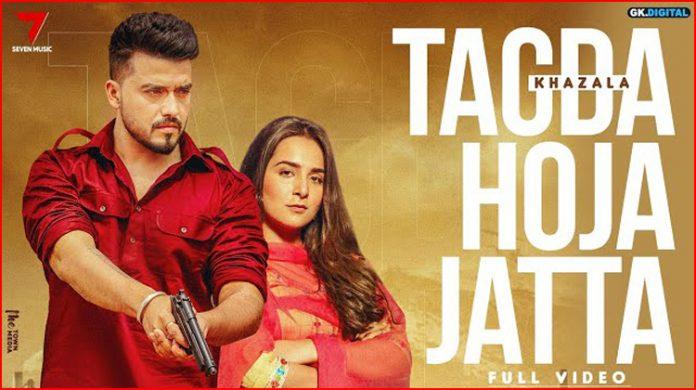 Tagda Hoja Jatta Lyrics - Khazala